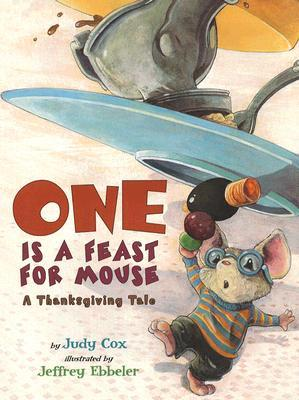 One Is a Feast for Mouse: A Thanksgiving Tale (Mouse (Holiday House))