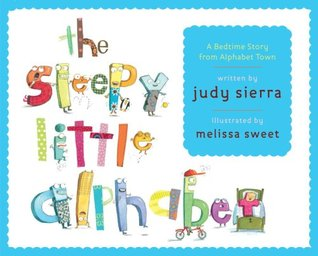 The Sleepy Little Alphabet: A Bedtime Story from Alphabet Town (2009)