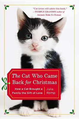 The Cat Who Came Back for Christmas: How a Cat Brought a Family the Gift of Love (2012)