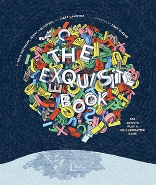 The Exquisite Book: 100 Artists Play a Collaborative Game (2010)