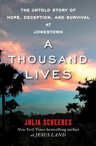 A Thousand Lives: The Untold Story of Hope, Deception, and Survival at Jonestown (2011)