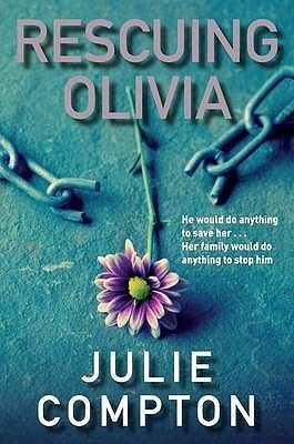 Rescuing Olivia. Julie Compton