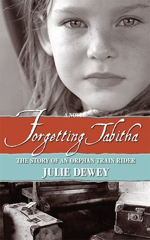 Forgetting Tabitha: The Story of an Orphan Train Rider