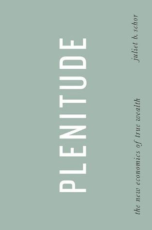 Plenitude: The New Economics of True Wealth (2010)