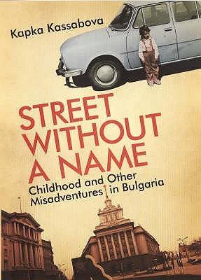 Street Without a Name: Childhood and Other Misadventures in Bulgaria (2008)