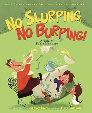 No Slurping, No Burping!: A Tale of Table Manners (2014)