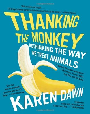 Thanking the Monkey: Rethinking the Way We Treat Animals (2008)