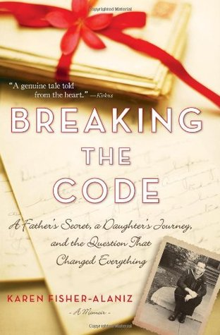 Breaking the Code: A Father's Secret, a Daughter's Journey, and the Question That Changed Everything (2011)