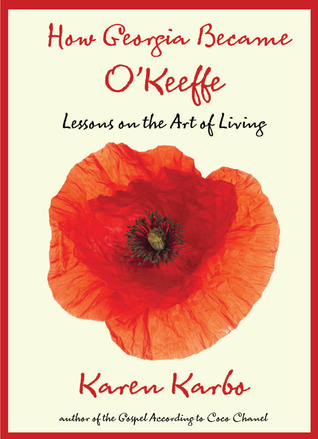 How Georgia Became O'Keeffe: Lessons on the Art of Living (2011)