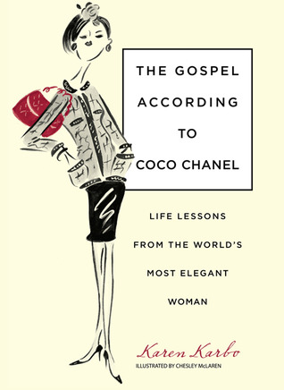 The Gospel According to Coco Chanel: Life Lessons from the World's Most Elegant Woman (2009)