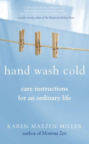 Hand Wash Cold: Care Instructions for an Ordinary Life (2010)