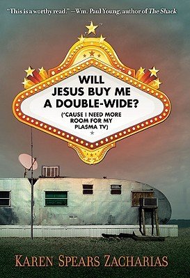 Will Jesus Buy Me a Double-Wide?: ('Cause I Need More Room for My Plasma TV) (2010)