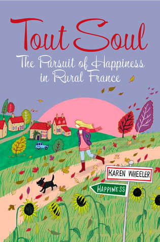 Tout Soul: The Pursuit of Happiness in Rural France (2012)