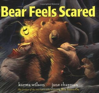 Bear Feels Scared. Karma Wilson (2008)