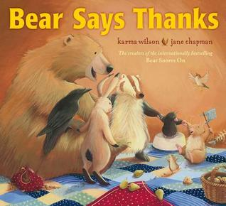 Bear Says Thanks. by Karma Wilson (2012)