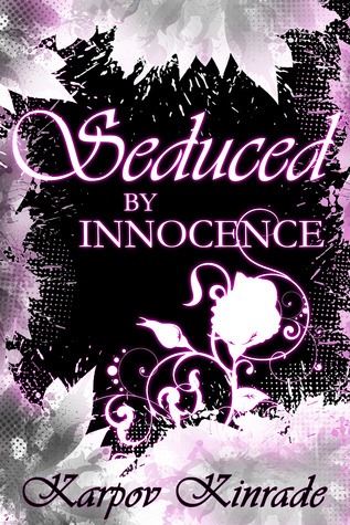 Seduced by Innocence: Rose's Trilogy (2013)
