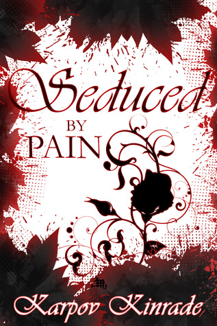 Seduced by Pain: Rose's Trilogy (2013)