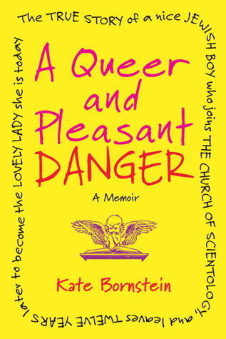 A Queer and Pleasant Danger: The True Story of a Nice Jewish Boy Who Joins the Church of Scientology and Leaves Twelve Years Later to Become the Lovely Lady She is Today (2012)