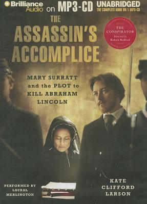 Assassin's Accomplice, The: Mary Surratt and the Plot to Kill Abraham Lincoln
