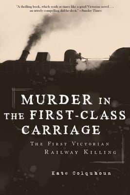 Murder in the First-Class Carriage: The First Victorian Railway Killing (2011)