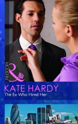 The Ex Who Hired Her. Kate Hardy (2012)