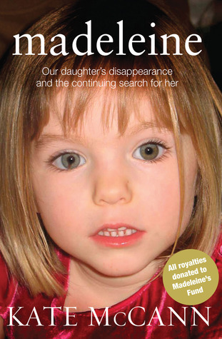 Madeleine: Our Daughter's Disappearance and the Continuing Search for Her (2011)