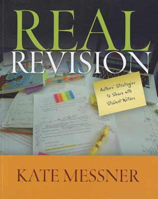 Real Revision: Authors' Strategies to Share with Student Writers (2011)