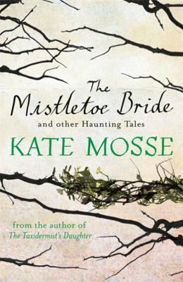 The Mistletoe Bride and Other Haunting Tales (2013)