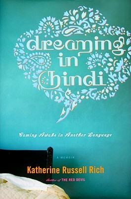 Dreaming in Hindi: Coming Awake in Another Language (2009)