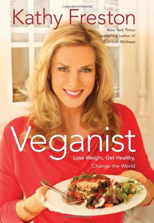 Veganist: Lose Weight, Get Healthy, Change the World (2011)