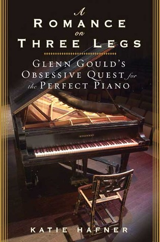 A Romance on Three Legs: Glenn Gould's Obsessive Quest for the Perfect Piano (2008)