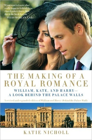 The Making of a Royal Romance: William, Kate, and Harry--A Look Behind the Palace Walls (2000)