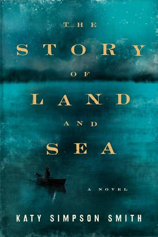 The Story of Land and Sea: A Novel (2014)