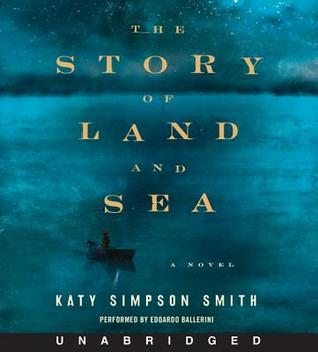 The Story of Land and Sea CD: A Novel (2014)