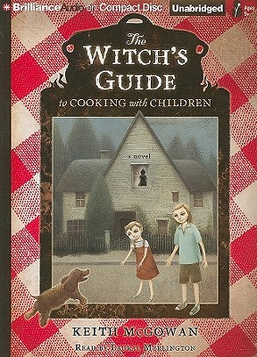 Witch's Guide to Cooking with Children, The: A Novel
