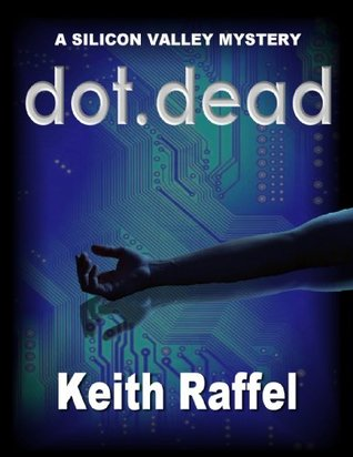 Dot Dead: A Silicon Valley Mystery