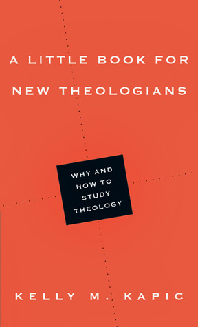 A Little Book for New Theologians: Why and How to Study Theology (2012)