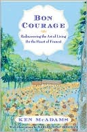 Bon Courage: Rediscovering the Art of Living in the Heart of France (2010)