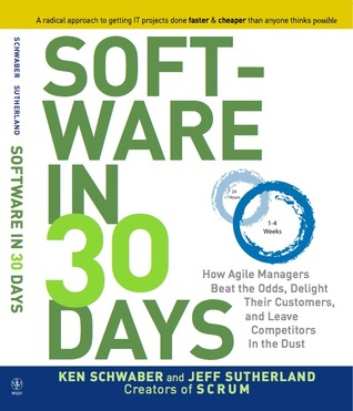 Software in 30 Days: How Agile Managers Beat the Odds, Delight Their Customers, And Leave Competitors In the Dust (2012)