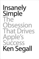Insanely Simple: The Obsession That Drives Apple's Success (2012)