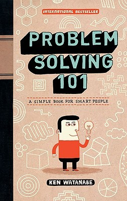 Problem Solving 101: A Simple Book for Smart People (2009)