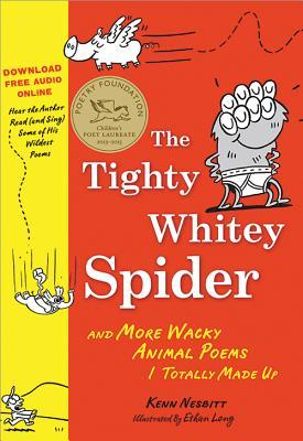 The Tighty Whitey Spider: And More Wacky Animal Poems I Totally Made Up (2010)