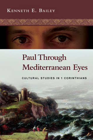 Paul Through Mediterranean Eyes: Cultural Studies in 1 Corinthians (2011)