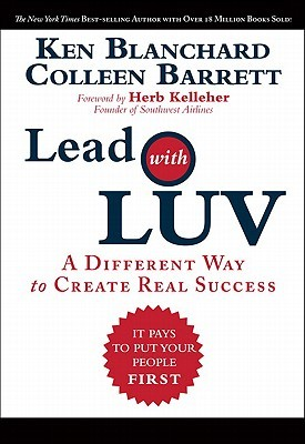 Lead with Luv: A Different Way to Create Real Success (2010)