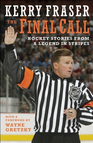 The Final Call: Hockey Stories from a Legend in Stripes (2010)