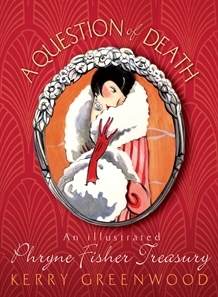 A Question of Death: An Illustrated Phryne Fisher Treasury (2008)