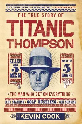 Titanic Thompson: The Man Who Bet on Everything (2011)