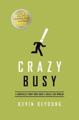 Crazy Busy: A (Mercifully) Short Book about a (Really) Big Problem (2013)