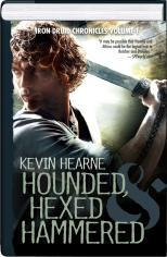 Iron Druid Chronicles Volume 1 - Hounded, Hexed, & Hammered (2012)