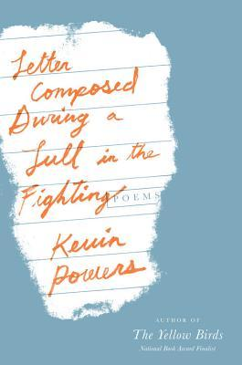 Letter Composed During a Lull in the Fighting: Poems (2014)